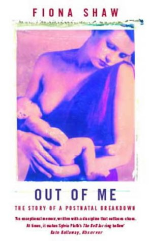 9781860498572: Out of Me: The Story of a Postnatal Breakdown