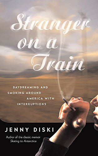 9781860498916: Stranger on a Train: Daydreaming and Smoking Around America