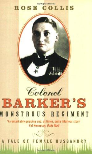 Colonel Barkers Monstrous Regiment A Tale of Female Husbandry: Rose Collis