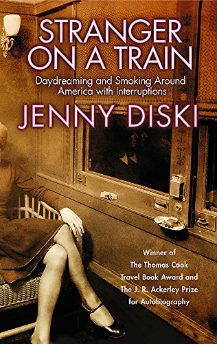 9781860499951: Stranger on a Train: Daydreaming and Smoking Around America