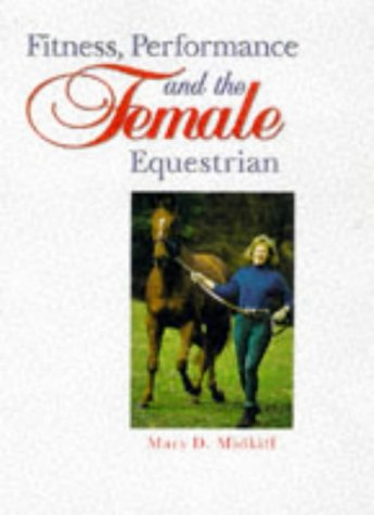 9781860540134: Fitness, Performance and the Female Equestrian