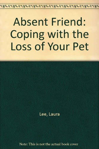 9781860540370: Absent Friend: Coping with the Loss of Your Pet