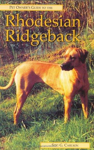 Pet Owner's Guide to the Rhodesian Ridgeback: Carlson, Stig C.