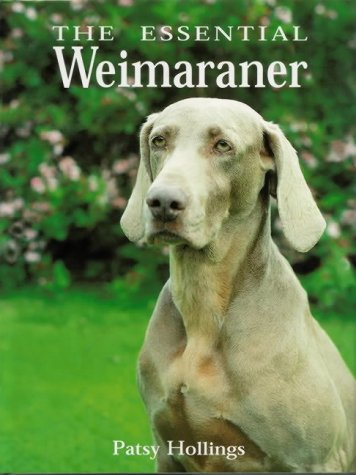 9781860540912: The Essential Weimaraner (Book of the Breed S)