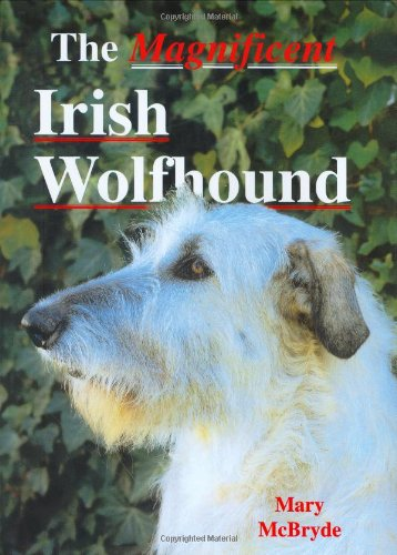The Magnificent Irish Wolfhound (A Ringpress Dog: McBryde, Mary