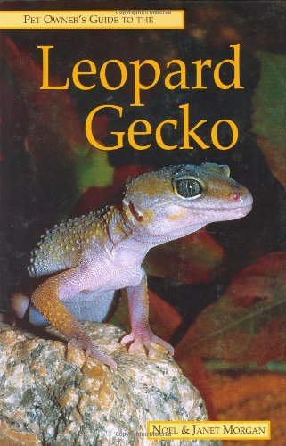 Pet Owner's Guide to the Leopard Gecko (1860541240) by Morgan, Noel; Morgan, Janet