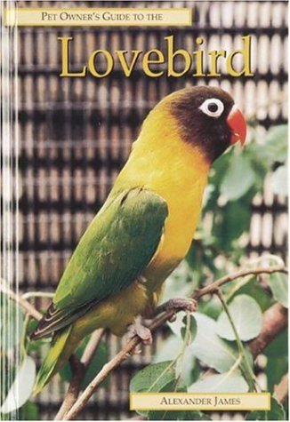 LOVEBIRD (Pet Owner's Guide): James, Alexander