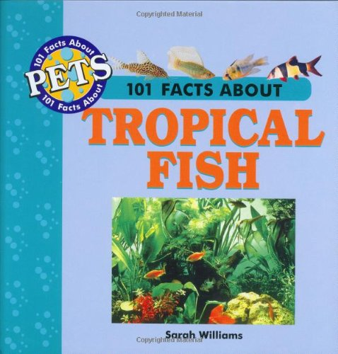 9781860541537: 101 Facts About Tropical Fish (101 facts about pets)