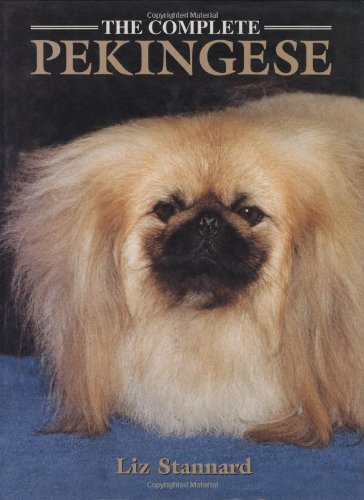 The Complete Pekingese (Book of the Breed S): Liz Stannard