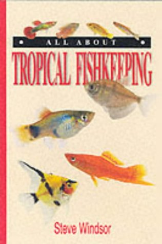 9781860541728: All About Tropical Fishkeeping (All About Series)
