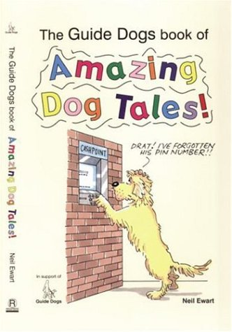 9781860542145: The Guide Dogs Book of Amazing Dog Tales