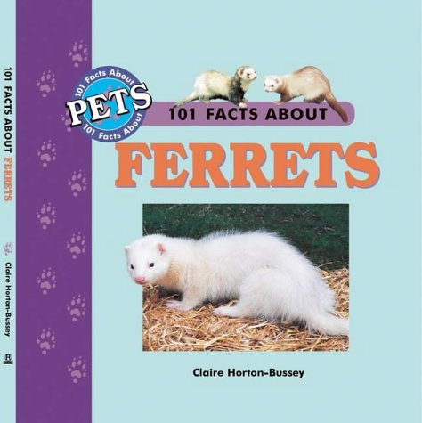 9781860542169: 101 Facts About Ferrets (101 facts about pets)
