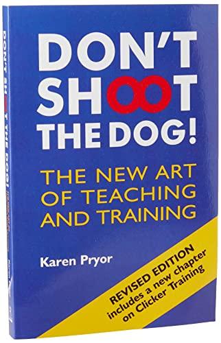 Don't Shoot the Dog!: The New Art: Karen Pryor