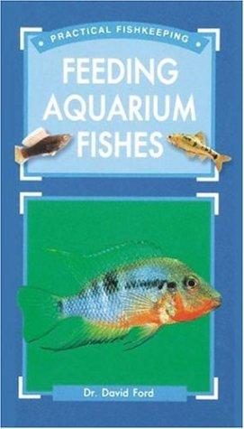 9781860542558: Feeding Aquarium Fishes (Practical Fishkeeping)