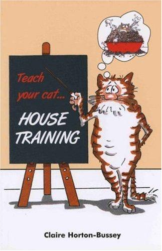 Teach Your Cat House Training: Claire Horton-Bussey