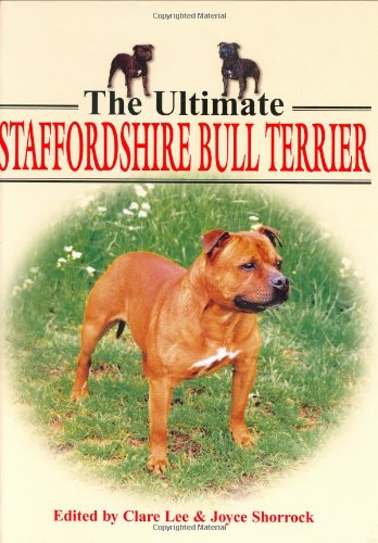 The Ultimate Staffordshire Bull Terrier: Lee, Clare & Shorrock, Joyce