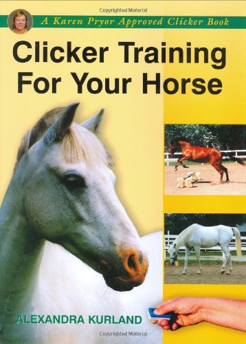9781860542923: Clicker Training for Your Horse (A Karen Pryor approved clicker book)