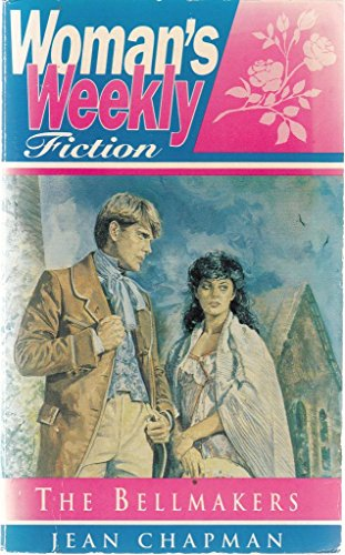 The Bell Makers (Woman's Weekly fiction): Chapman, Jean