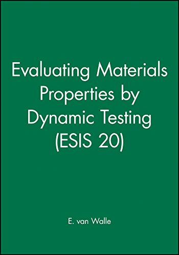 Evaluating Materials Properties By Dynamic Testing (Esis 20) (Esis Publication)