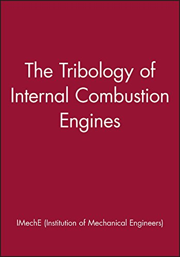 The Tribology of Internal Combustion Engines: IMechE (Institution of