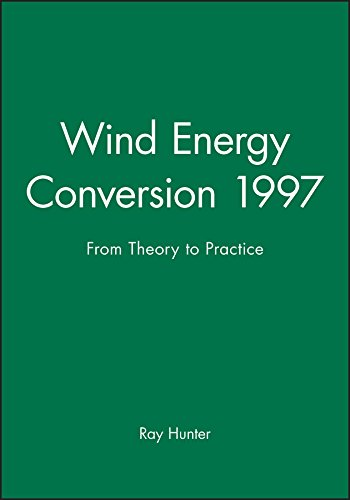 Wind Energy Conversion 1997: From Theory to Practice - Proceedings of the 19th British Wind Energy ...