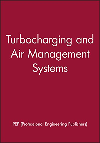 Turbocharging and Air Management Systems (Imeche Conference Transactions): PEP (Professional ...