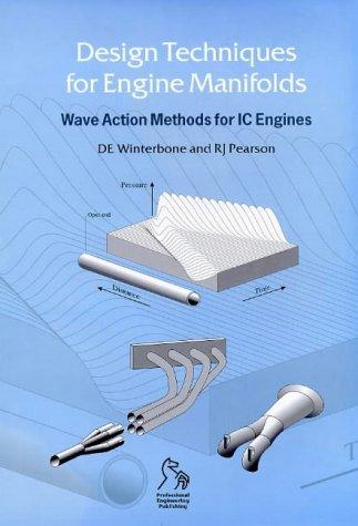 Design Techniques for Engine Manifolds: Wave Action: Desmond E. Winterbone,