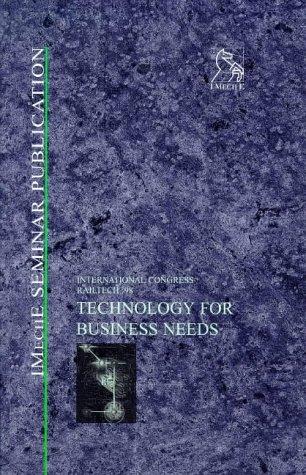 Technology for Business Needs: International Railtech Congress '98, 24-26 November 1998, ...