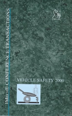 9781860582714: International Conference on Vehicle Safety 2000 (7 - 9 June, 2000) (Imeche Event Publications)