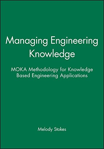 Managing Engineering Knowledge: MOKA Methodology for Knowledge Based Engineering Applications (...