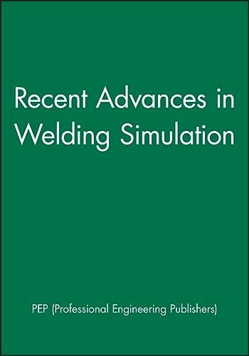 9781860583100: Recent Advances in Welding Simulation (IMechE Seminar Publications)