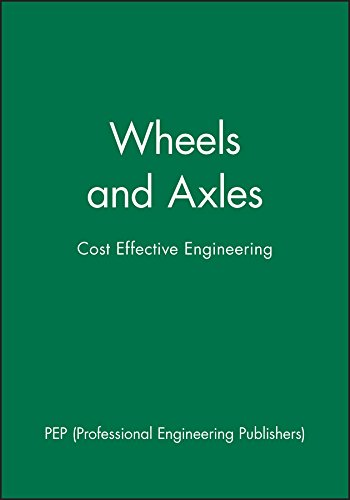 9781860583209: Wheels and Axles: Cost Effective Engineering (IMechE Seminar Publications)