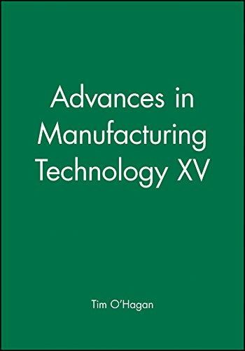 Advances in Manufacturing Technology XV: National Conference on Manufacturing Research 2001