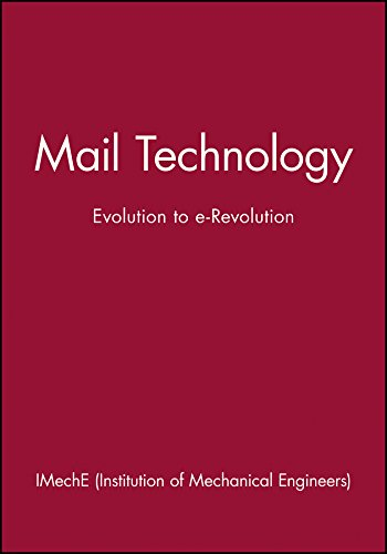 International Conference on Mail Technology: Evolution to e-Revolution. IMechE Conference ...
