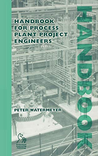 Handbook for Process Plant Project Engineers: Watermeyer, Peter