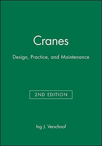 Cranes: Design, Practice, and Maintenance (Hardback): Ing.J. Verschoof