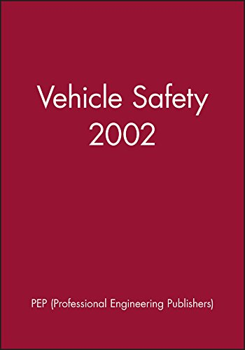Vehicle Safety 2002 2002-2005 (Hardback): Imeche (Institution of Mechanical Engineers), Pep (...