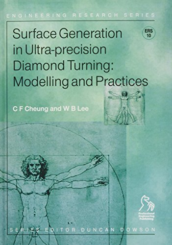 Surface Generation in Ultra-precision Diamond Turning: Modelling and Practices (Hardback): W. B. ...