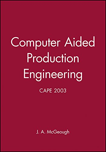 Computer Aided Production Engineering: Cape 2003 (Hardback)
