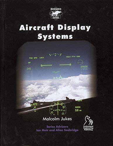 Aircraft Display Systems (Aerospace Series (PEP)): Jukes, M. L.