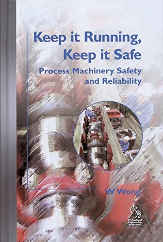 9781860584077: Keep it Running, Keep it Safe: Process Machinery Safety and Reliability