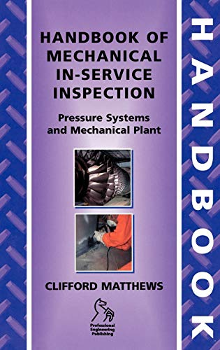 Handbook of Mechanical In-Service Inspection: Pressure Systems and Mechanical Plant (1860584160) by Clifford Matthews