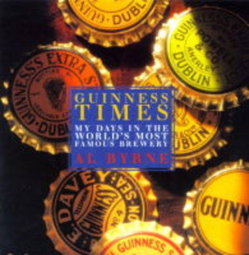 9781860591051: Guinness times: My days in the world's most famous brewery