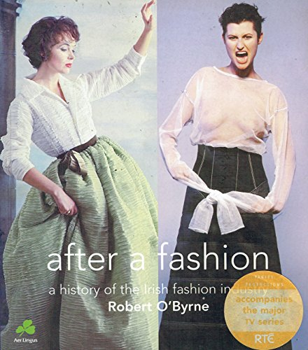 9781860591150: After a Fashion: A History of the Irish Fashion Industry