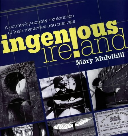 9781860591457: Ingenious Ireland: A County-by-county Exploration of Irish Mysteries and Marvels