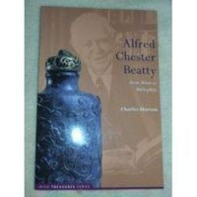 9781860591631: Alfred Chester Beatty: From Miner to Bibliophile