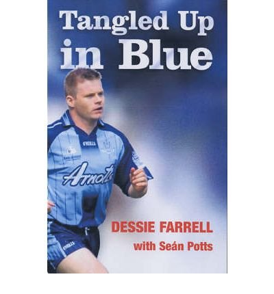 Dessie: Tangled Up in Blue (SIGNED): Farrell, Dessie with Sean Potts