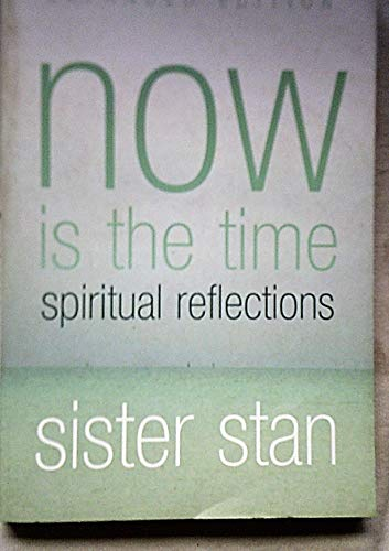 Now is the Time: Spiritual Reflections: Stan, Sister