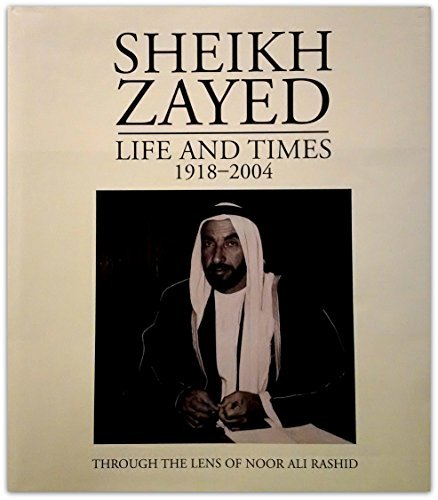 9781860631832: Sheikh Zayed - Life and Times (1918-2004) (Life and Times)
