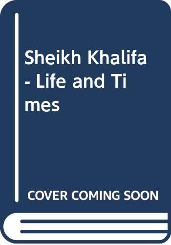 9781860632006: Sheikh Khalifa - Life and Times